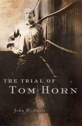 The Trial of Tom Horn (Paperback)