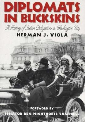 Diplomats in Buckskins: History of Indian Delegations in Washington City (Paperback)