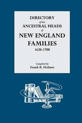 Directory of the Ancestral Heads of New England Families, 1620-1700 (Paperback)