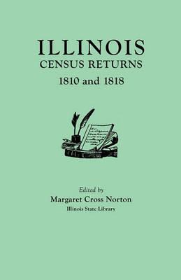 Illinois Census Returns: 1810 and 1818 (Paperback)