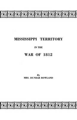 Mississippi Territory in the War of 1812 (Paperback)