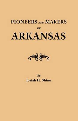 Pioneers and Makers of Arkansas (Paperback)