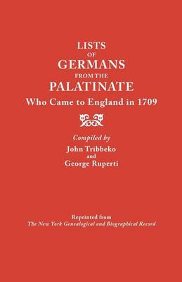 Lists of Germans from the Palatinate Who Came to England in 1709 (Paperback)
