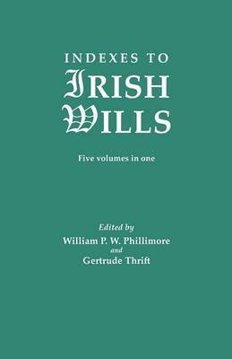 Indexes to Irish Wills (Paperback)