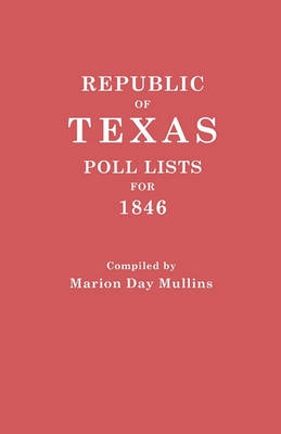 Republic of Texas: Poll Lists for 1846 (Paperback)