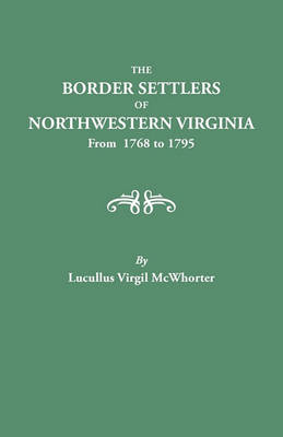 Border Settlers of Northeastern Virginia from 1768 to 1795 (Paperback)