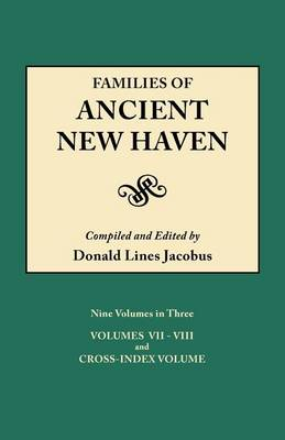 Families of Ancient New Haven. Originally Published as New Haven Genealogical Magazine, Volumes I-VIII [1922-1932] and Cross Index Volume [1939]. Ni (Paperback)