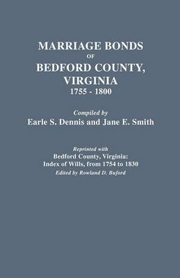 Marriage Bonds of Bedford County, Virginia, 1755-1800 (Paperback)