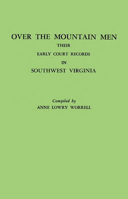 Over the Mountain Men : Their Early Court Records in Southwest Virginia (Paperback)