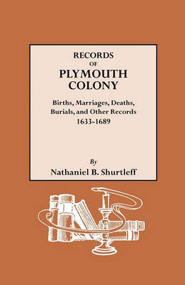 Records of Plymouth Colony : Births, Marriages, Deaths, Burials and Other (Paperback)