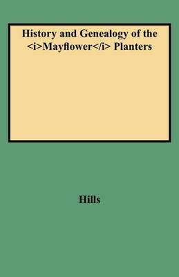 History and Genealogy of the Mayflower Planters (Paperback)