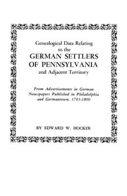 Genealogical Data Relating to the German Settlers of Pennsylvania (Paperback)