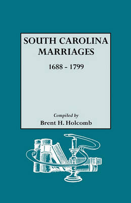 South Carolina Marriages, 1688-1799 (Paperback)