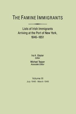 Famine Immigrants : List of Irish Immigrants Arriving at the Port of New (Paperback)