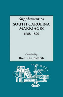 Supplement to South Carolina Marriages, 1688-1820 (Paperback)