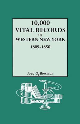 10,000 Vital Records of Western New York, 1809-1850 (Paperback)
