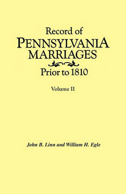 Record of Pennsylvania Marriages Prior to 1810. In Two Volumes. Volume II (Paperback)