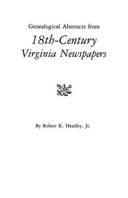 Genealogical Abstracts from 18th-Century Virginia Newspapers (Paperback)