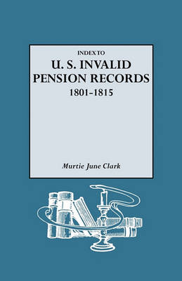 Index to U.S. Invalid Pension Records, 1801-1815 (Paperback)