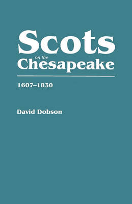 Scots on the Chesapeake, 1607-1830 (Paperback)