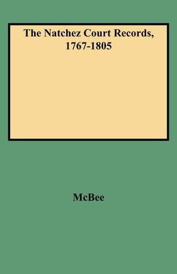 The Natchez Court Records, 1767-1805 (Paperback)