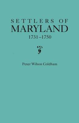 Settlers of Maryland, 1731-1750 (Paperback)