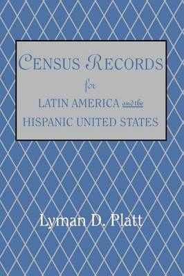 Census Records for Latin America and the Hispanic United States (Paperback)