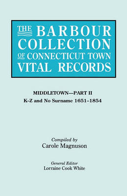 The Barbour Collection of Connecticut Town Vital Records. Volume 27: Middletown - Part II, K-Z and No Surname 1651-1854 (Paperback)