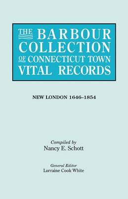 The Barbour Collection of Connecticut Town Vital Records. Volume 29: New London 1646-1854 (Paperback)