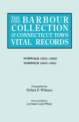 The Barbour Collection of Connecticut Town Vital Records. Volume 32: Norwalk 1651-1850, Norwich 1847-1851 (Paperback)