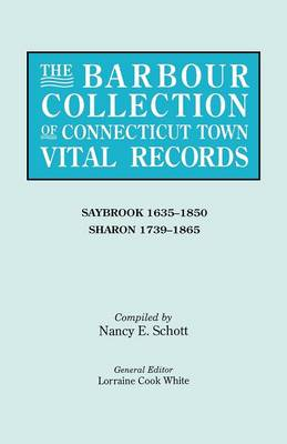 The Barbour Collection of Connecticut Town Vital Records. Volume 38: Saybrook 1635-1850, Sharon 1739-1865 (Paperback)