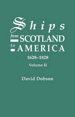 Ships from Scotland to America, 1628-1828. Volume II (Paperback)
