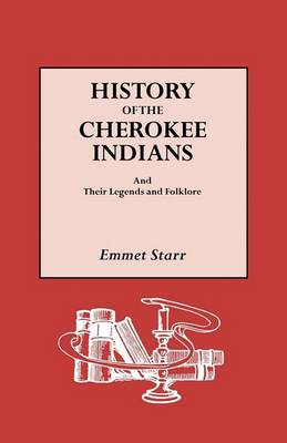 History of the Cherokee Indians and Their Legends and Folklore (Paperback)