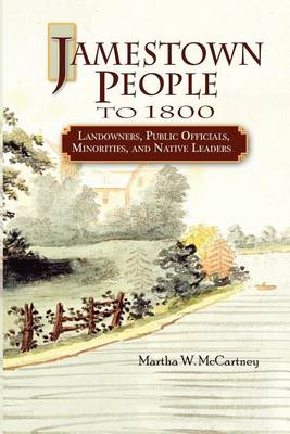 Jamestown People to 1800: Landowners, Public Officials, Minorities, and Native Leaders (Paperback)