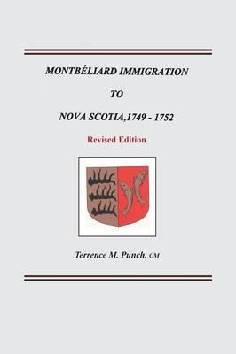 Montbeliard Immigration to Nova Scotia, 1749-1752. Revised Edition (Paperback)