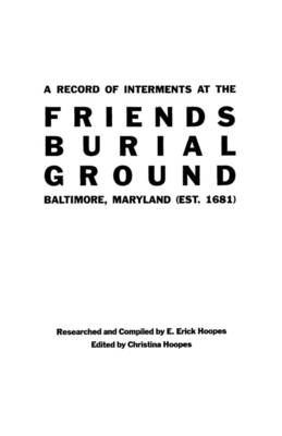 Record of Interments at the Friends Burial Ground, Baltimore, Maryland (Paperback)
