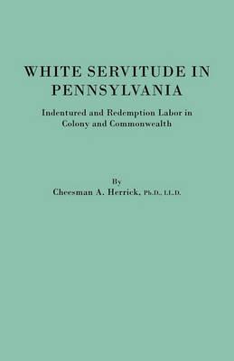 White Servitude in Pennsylvania (Paperback)