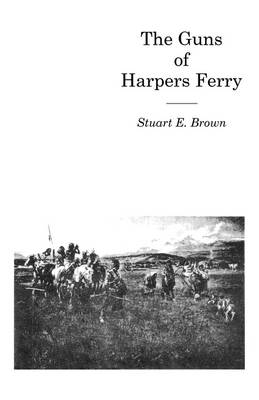 The Guns of Harpers Ferry (Paperback)
