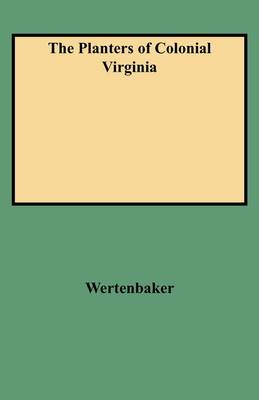 The Planters of Colonial Virginia (Paperback)