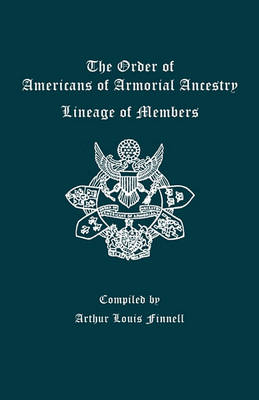Order of Americans of Armorial Ancestry Lineage of Members (Paperback)