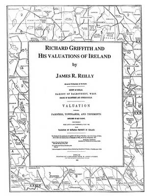 Richard Griffith and His Valuations of Ireland (Paperback)