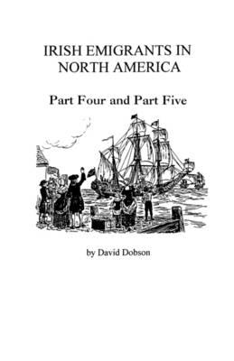 Irish Emigrants in North America 1775-1825 (Paperback)