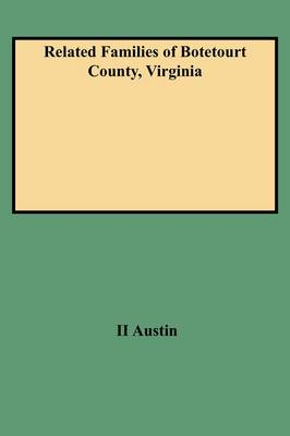 Related Families of Botetourt County, Virginia (Paperback)