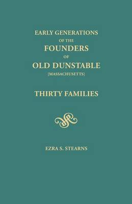 Early Generations of the Founders of Old Dunstable [Massachusetts] (Paperback)