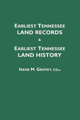 Earliest Tennessee Land Records & Earliest Tennessee Land History (Paperback)