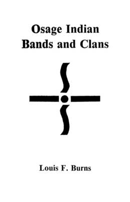 Osage Indian Bands and Clans (Paperback)