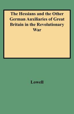 The Hessians and the Other German Auxiliaries of Great Britain in the Revolutionary War (Paperback)