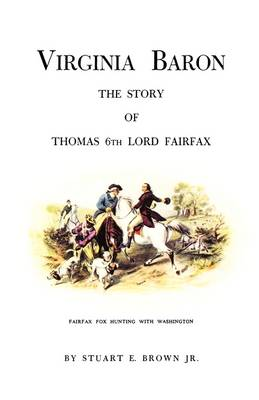 Virginia Baron: The Story of Thomas 6th Lord Fairfax (Paperback)