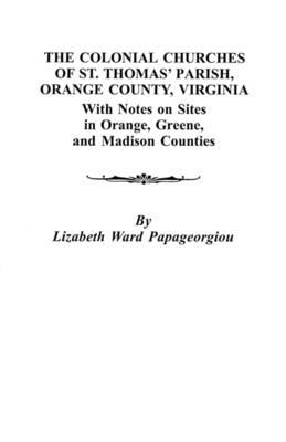 The Colonial Churches of St. Thomas' Parish, Orange County, Virginia (Paperback)