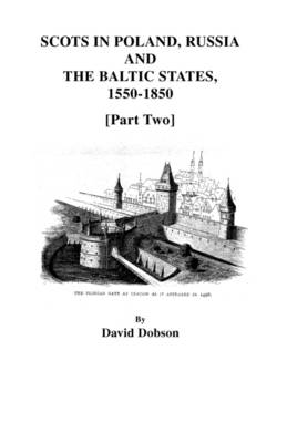 Scots in Poland, Russia, and the Baltic States, 1550-1850 [Part Two] (Paperback)